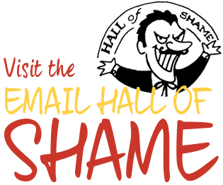 Click to visit the Email Hall of Shame