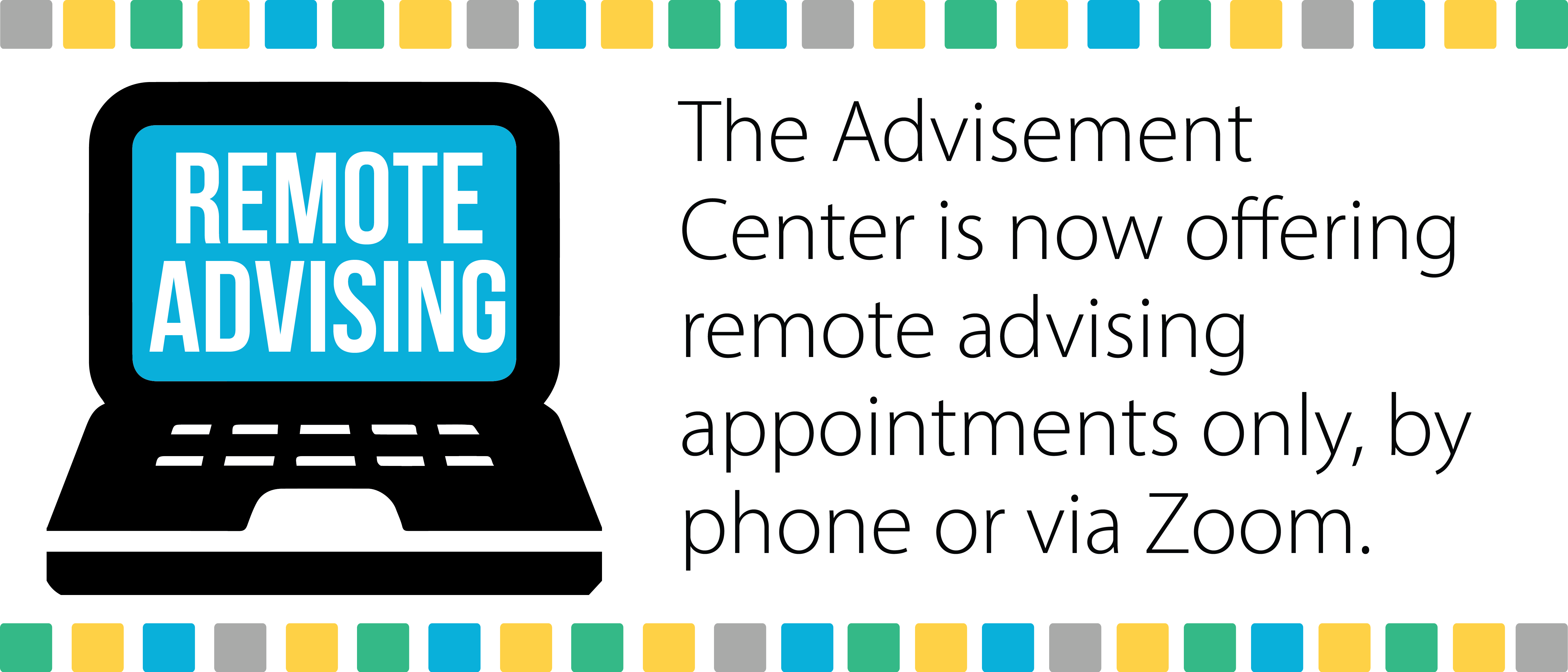Advisement Center offering remote advising appointments only