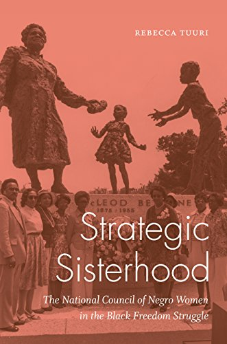 Strategic Sisterhood: The National Council of Negro Women in the Black Freedom Struggle