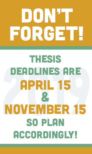 Thesis Deadlines: April 15 & November 15, 2019