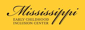 Mississippi Early Childhood Inclusion Center