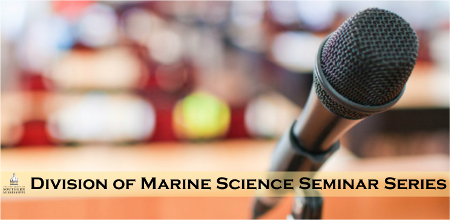 Division of Marine Science Seminar Series