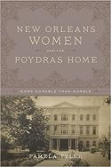 New Orleans Women and the Poydras Home: More Durable than Marble