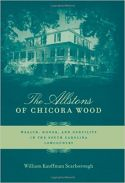 The Allstons of Chicora Wood: Wealth, Honor, and Gentility in the South Carolina