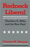 Redneck Liberal: Theodore G. Bilbo and the New Deal