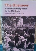 Overseer: Plantation Management in the Old South