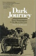 Dark Journey: Black Mississippians in the Age of Jim Crow Reconstruction