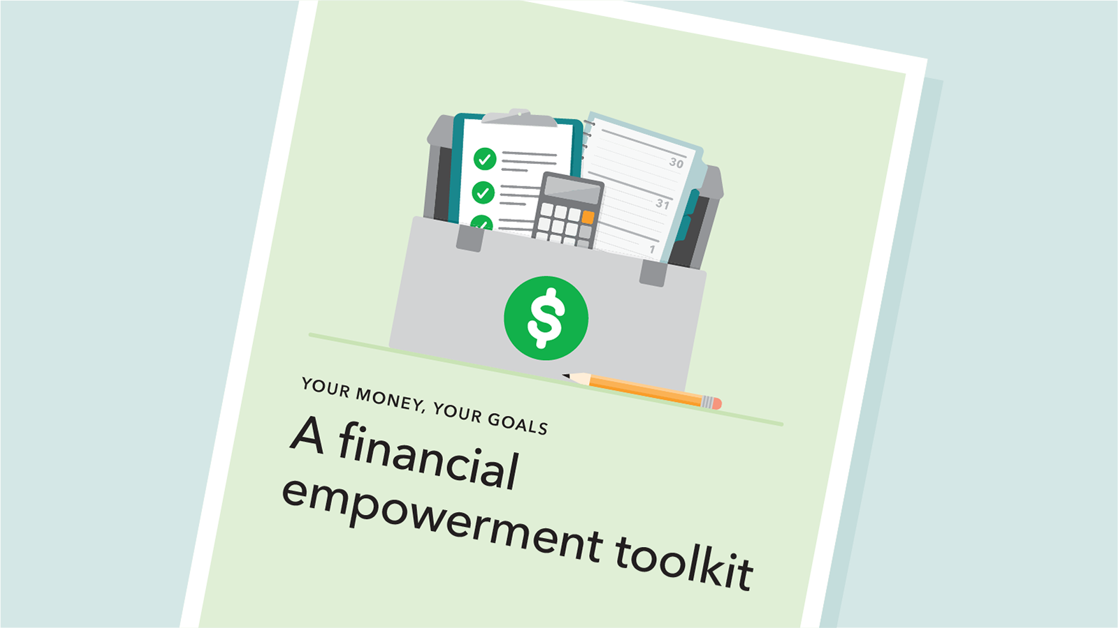 Your Money, Your Goals: A Financial Empowerment Toolkit